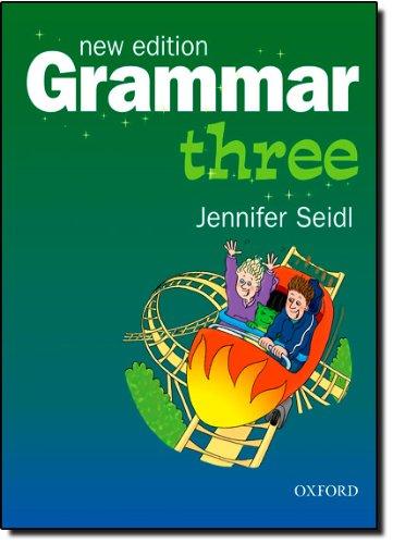 Grammar. New Edition. Grammar Three: Pupil's Book