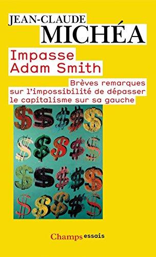 Impasse Adam Smith: Brèves remarques sur l'impossibilité de dépasser le capitalisme sur sa gauche
