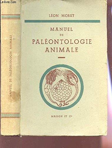 MANUEL DE PALEONTOLOGIE ANIMALE / 2e EDITION.