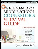 The Elementary / Middle School Counselor′s Survival Guide (J–B Ed: Survival Guides)