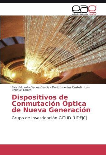 Dispositivos de Conmutacion Optica de Nueva Generacion