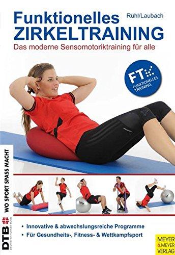 Preisvergleich Produktbild Funktionelles Zirkeltraining: Das moderne Sensomotoriktraining für alle (Wo Sport Spass macht)