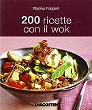 200 ricette con il wok