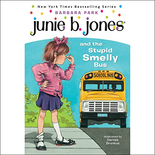 Junie B. Jones and the Stupid Smelly Bus, Book 1  Audiolibri