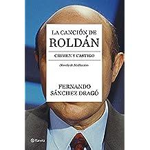 La canción de Roldán: Crimen y castigo (No Ficcion)