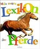 Mein erstes Lexikon der Pferde