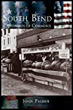 South Bend: Crossroads of Commerce by John Palmer (2003-02-28)