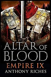 Altar of Blood: Empire IX (Empire series) by Anthony Riches (2016-09-08)