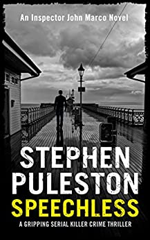 Speechless: A gripping serial killer crime thriller (Detective John Marco crime thriller Book 1) (Detective Inspector Marco) by [Puleston, Stephen]