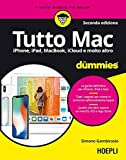 Tutto Mac for dummies: iPhone, iPad, MacBook, iCloud e molto altro (Italian Edition)