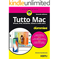 Tutto Mac for dummies: iPhone, iPad, MacBook, iCloud e molto altro