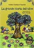 Scarica Libro La grande storia dell ulivo (PDF,EPUB,MOBI) Online Italiano Gratis