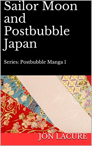 Sailor Moon and Postbubble Japan: Postbubble Manga 1 (English Edition)