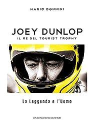 Joey Dunlop - Il re del Tourist Trophy
