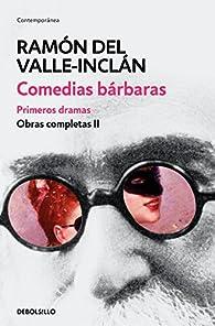 Comedias bárbaras. Primeros dramas par  Ramón del Valle-Inclán