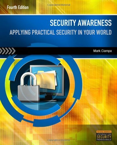 Security Awareness: Applying Practical Security in Your World 4th by Ciampa, Mark (2013) Paperback