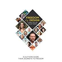 Freedom by Design: Living Life on Your Terms (English Edition)