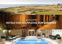 Hotels und Golfplätze zum Genießen von [Müller, Igel-Gesa]