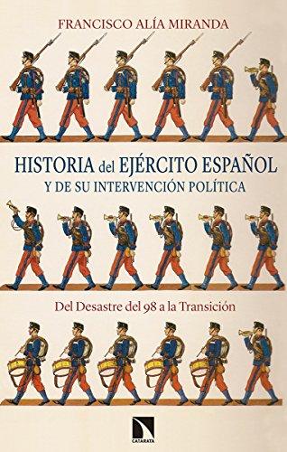 Historia del Ejército español y de su intervención política: Del Desastre del 98 a la Transición (Mayor) por Francisco Alía Miranda