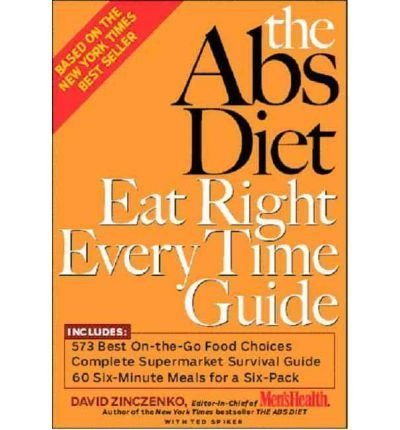 By Zinczenko, David [ The ABS Diet Eat Right Every Time Guide - Greenlight ] [ THE ABS DIET EAT RIGHT EVERY TIME GUIDE - GREENLIGHT ] Jan - 2005 { Paperback }