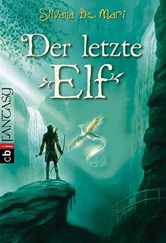 Der letzte Elf (Die Elfensaga, Band 1)
