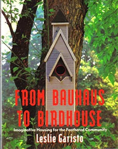 From Bauhaus to Birdhouse