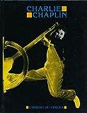 Charlie Chaplin : De l'émigrant au citoyen du monde, Charlot et son mythe, Chaplin par lui-même, Chaplin au travail, Chaplin 87, L'Oeuvre - Sous la direction de Joël Magny, avec la collaboration de Noël Simsolo et Claudine Paquot