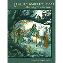 Drawing Down the Moon: The Art of Charles Vess by Charles Vess (2011-12-06)