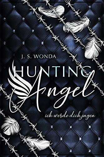 HUNTING ANGEL: ich werde dich jagen (Amazon Bücher-erotik-romantik)