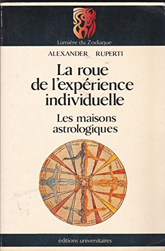La roue de l'expérience individuelle par Alexander Ruperti