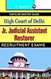 High Court of Delhi: Jr Judicial Assistant (Technical) Recruitment Exam Guide (Popular Master Guide)