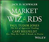 Market Wizards: Interviews with Paul Tudor Jones, The Art of Aggressive Trading and Gary Bielfeldt, Yes, They Do Trade T-Bonds in Peoria (Wiley Trading Audio) 1st (first) edition by Schwager, Jack D. published by Wiley (2006) Audio CD