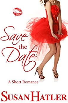 Save the Date (Better Date than Never Series Book 4) (English Edition) von [Hatler, Susan]