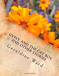 Gypsy and the Cat Boy and Other Stories by Geraldine Ward (2015-03-01)