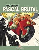 Pascal Brutal, Tome 3 (Edition 40 ans) de Riad Sattouf (19 mars 2015) Album