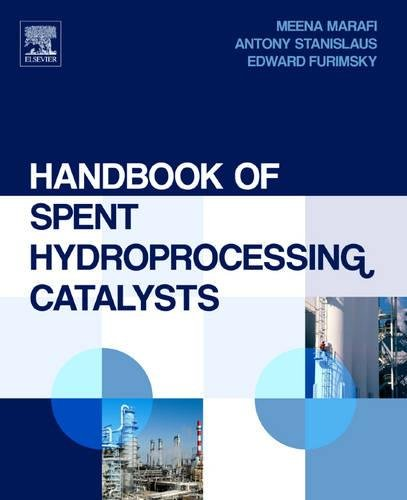 Handbook of Spent Hydroprocessing Catalysts: Regeneration, Rejuvenation, Reclamation, Environment and Safety