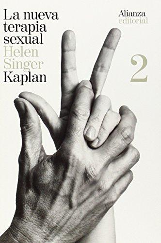 La nueva terapia sexual, 2: Tratamiento activo de las disfunciones sexuales (El Libro De Bolsillo - Ciencias Sociales) por Helen Singer Kaplan