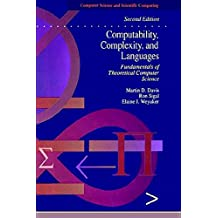 Computability, Complexity, and Languages: Fundamentals of Theoretical Computer Science (Computer Science & Scientific Computing) (Computer Science & Applied Mathematics)