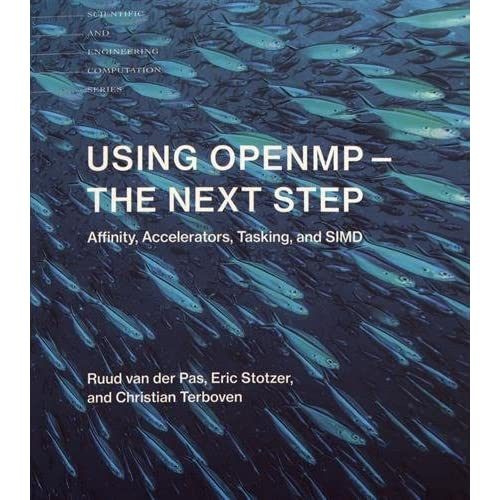 Using OpenMP - The Next Step : Affinity, Accelerators, Tasking, and SIMD