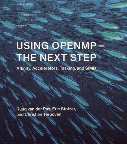 Using Openmp--The Next Step: Affinity, Accelerators, Tasking, and Simd (Scientific and Engineering Computation) por Ruud van der Pas