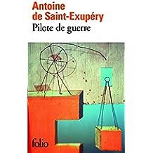 Pilote de guerre (Folio t. 824) (French Edition)
