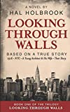 Looking Through Walls: Based On a True Story