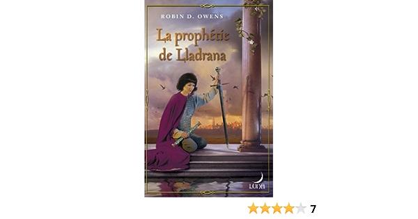 La Prophetie De Lladrana Amazon De Owens Robin D Versini Barbara Fremdsprachige Bucher