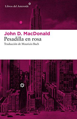 Pesadilla en rosa (Libros del Asteroide nº 172) por John D. MacDonald