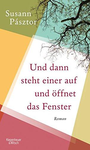 Buchseite und Rezensionen zu 'Und dann steht einer auf und öffnet das Fenster' von Susann Pásztor