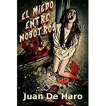 El miedo entre nosotros (Spanish Edition)