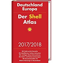 Der Shell Atlas 2017/2018 Deutschland 1:300 000, Europa 1:750 000 (Shell Atlanten)