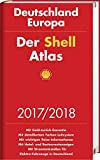 Der Shell Atlas 2017/2018 Deutschland 1:300 000, Europa 1:750 000 (Shell Atlanten)