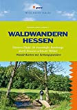 Waldwandern Hessen: Försters Pfade: 30 traumhafte Rundwege durch Hessens schönste Wälder