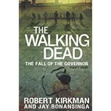 The Walking Dead: The Fall of the Governor: Part One (The Walking Dead Series) by Robert Kirkman (2013-10-08)
